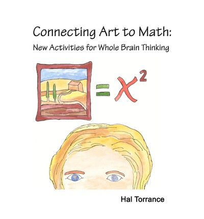 Connecting Art to Math : New Activities for Whole Brain Thinking