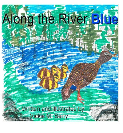 Along the River Blue by Vickie M. Berry