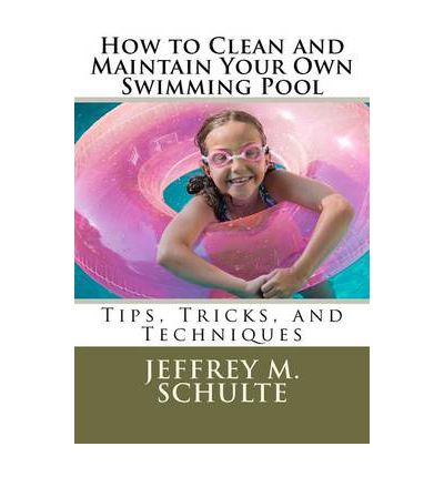 How To Clean And Maintain Your Own Swimming Pool Mr