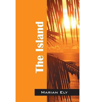 Download gratuito formato ebook txt The Island PDF by Marian Ely