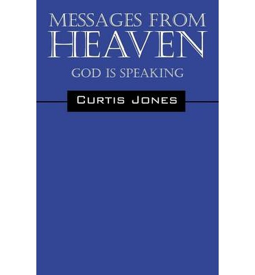 Messages from Heaven : God Is Speaking