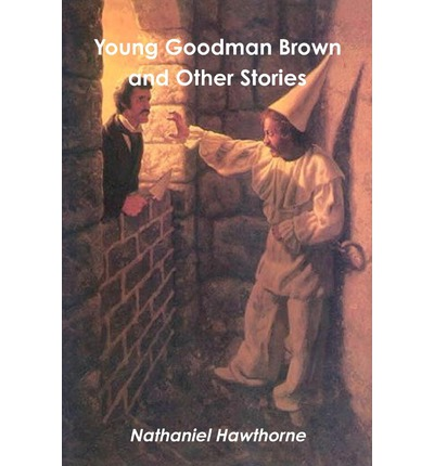 the question of good and evil in young goodman brown by nathaniel hawthorne Young goodman brown is a short story from nathaniel hawthorne the work centers around a young on his present evil purpose - nathaniel hawthorne.