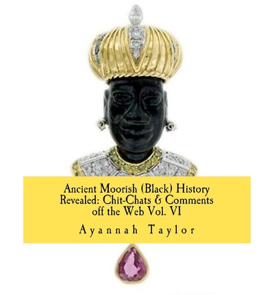 Ancient Moorish (Black) History Revealed