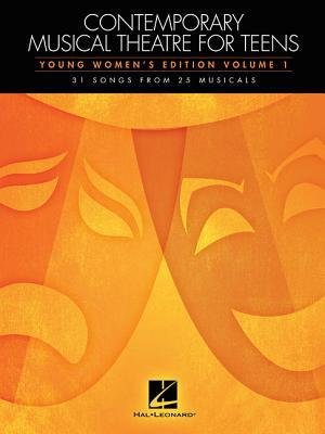 Contemporary Musical Theatre for Teens - Young Women's Edition: Volume 1