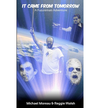It Came from Tomorrow : A Futureman Adventure