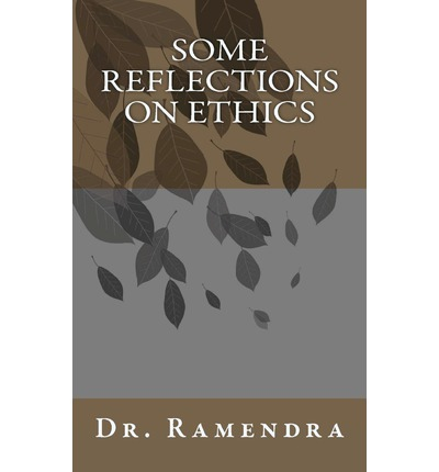 Some Reflections on Ethics
