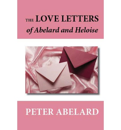 the letters between abelard and heloise Love letters of abelard and heloisepdf - download as pdf file (pdf), text file (txt) or read online the letters of abelard and heloise.