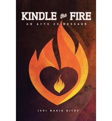 Kindle The Fire