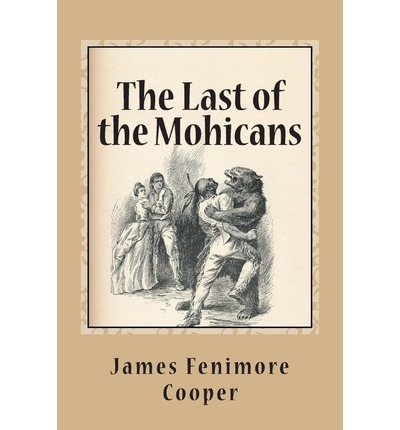an analysis of the last of the mohicans by james fenimore cooper James fenimore cooper's last of the mohicans was a defining contribution to the american frontier mythos, perpetuating the idea that.