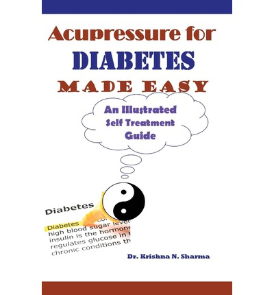 Acupressure for Diabetes Made Easy : An Illustrated Self Treatment Guide