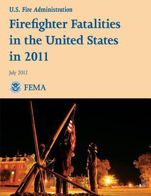 Firefighter Fatalities in the United States in 2011