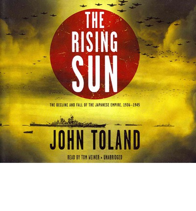 U Arrive In The Rising Sun The Rising Sun : The Decline and Fall of the Japanese Empire, 1936 ...