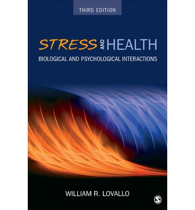 Stress and Health : Biological and Psychological Interactions