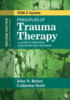 Principles of Trauma Therapy : A Guide to Symptoms, Evaluation, and Treatment ( DSM-5 Update)
