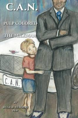 C.A.N. : Pulp Colored the Milkman