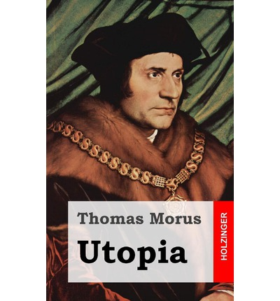thomas mores utopia essay Thomas mores utopia essay us registered company over 1500 certified writers any topic at any academic level.