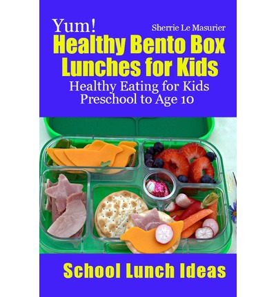 yum healthy bento box lunches for kids sherrie le masurier 9781484918388. Black Bedroom Furniture Sets. Home Design Ideas