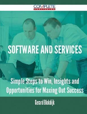 Ebook francais free download Software and Services - Simple Steps to Win, Insights and Opportunities for Maxing Out Success PDF by Gerard Blokdijk