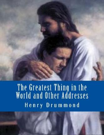 the greatest thing in the world henry drummond pdf