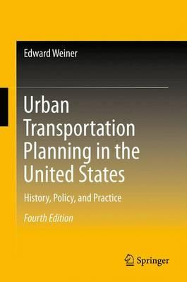 Urban Transportation Planning in the United States 2013 : History, Policy, and Practice