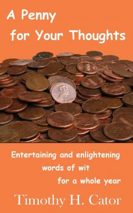 A Penny for Your Thoughts : Entertaining and Enlightening Words of Wit for a Whole Year