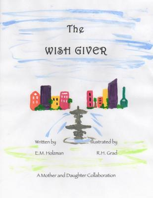 free ebooks in english the wish giver by e m holzman fb2 free the wish giver fandeluxe Document