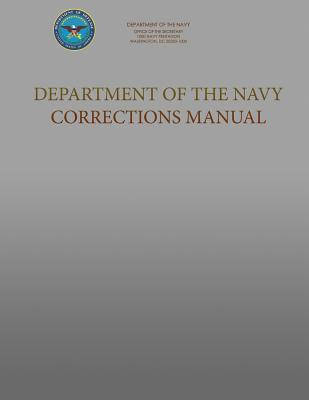 Department of the Navy Corrections Manual : Secnavinst 1640.9c