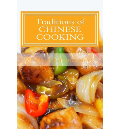Traditions of chinese cooking pj group publishing for Asian cuisine cooking techniques