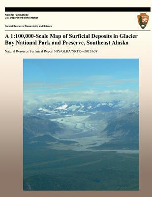 A 1 : 100,000-Scale Map of Surficial Deposits in Glacier Bay National Park and Preserve, Southeast Alaska