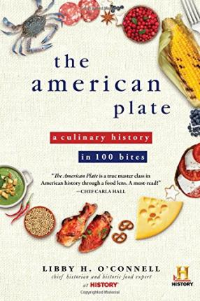 The american plate libby h o 39 connell 9781492609865 for American regional cuisine history