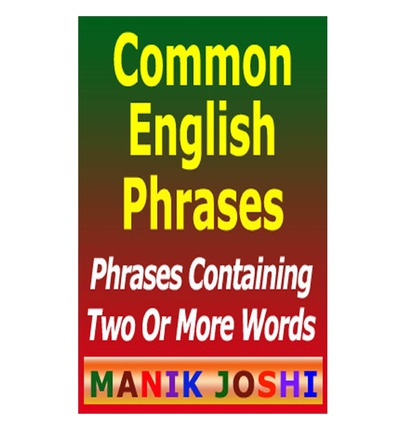 Common English Phrases: Phrases Containing Two Or More Words - image 3