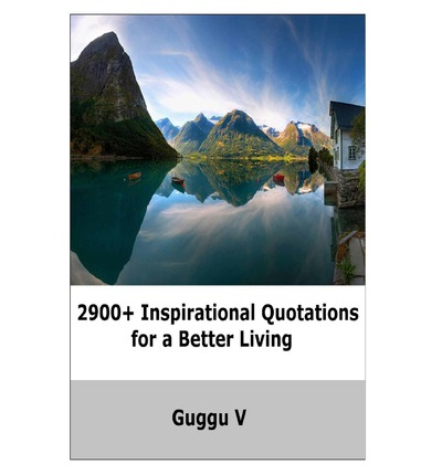 2900+ Inspirational Quotations for a Better Living