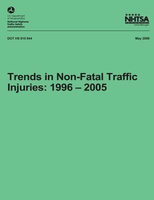 Trends in Non-Fatal Traffic Injuries : 1996 - 2005: Nhtsa Technical Report Dot HS 810 944
