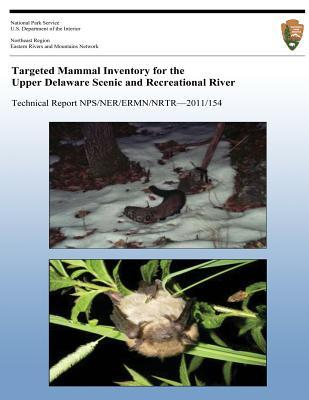 Targeted Mammal Inventory for the Upper Delaware Scenic & Recreational River