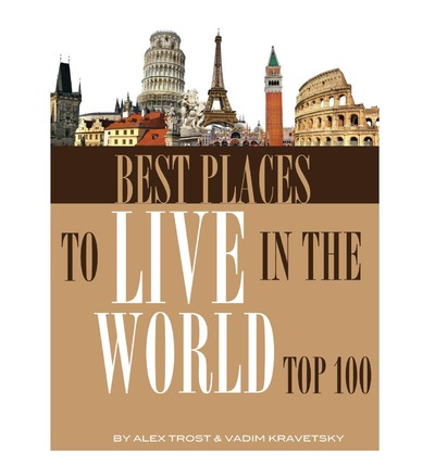 Best places to live in the world alex trost 9781492833031 for The best places to live in the world