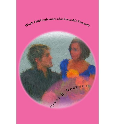 Words Fail : Confessions of an Incurable Romantic