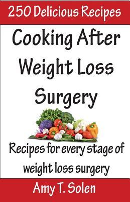 Cooking After Weight Loss Surgery : Recipes for Every Stage of Weight Loss After Surgery