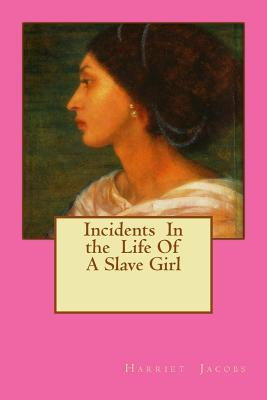 Critical Analysis of Incidents in the Life of a Slave Girl