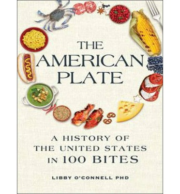 The american plate libby h o 39 connell 9781494504878 for American cuisine facts