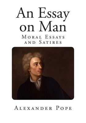 alexander pope essay on man explained What is alexander pope alexander pope was an 18th alexander pope explained pope alexander}} alexander pope: it did pope a great deal of damage essay on man.