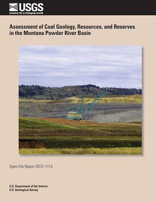 Assessment of Coal Geology, Resources, and Reserves in the Montana Powder River Basin
