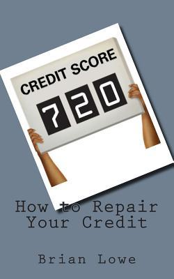 Audiolibros descargables gratis mp3 How to Repair Your Credit en español PDF PDB CHM by Brian Lowe