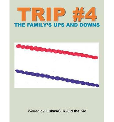 Trip #4 : The Family's Ups and Downs