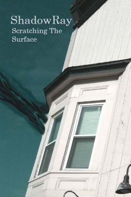 Shadowray : Scratching the Surface
