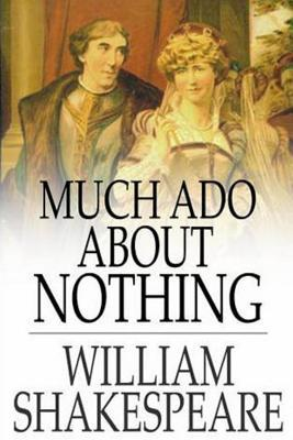 the love and fighting in much ado about nothing by william shakespeare