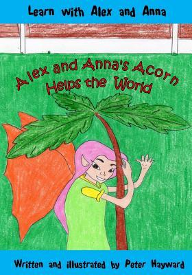 Alex And Anna 39 S Acorn Helps The World Peter Hayward