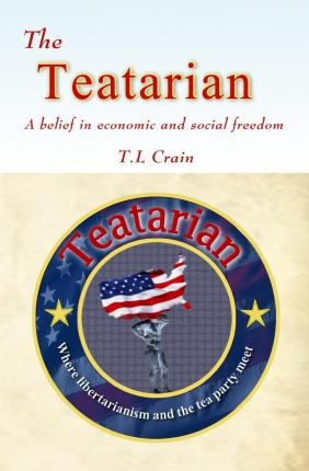 The Teatarian : A Belief in Economic and Social Freedom
