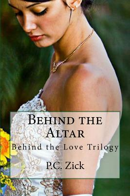 Behind the Altar : Behind the Love Trilogy