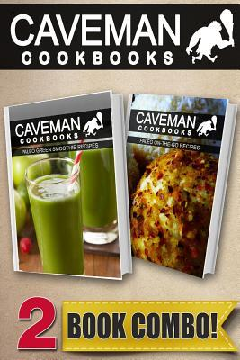 Paleo Green Smoothie Recipes and Paleo On-The-Go Recipes : 2 Book Combo