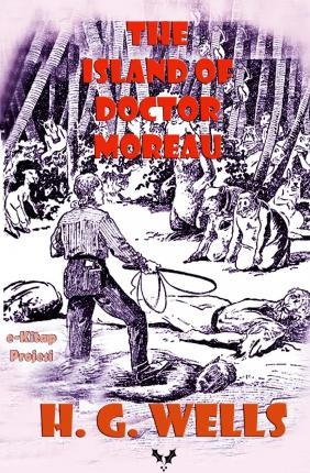 Descargar ebooks de Android The Island of Doctor Moreau : Illustrated by H G Wells PDF CHM